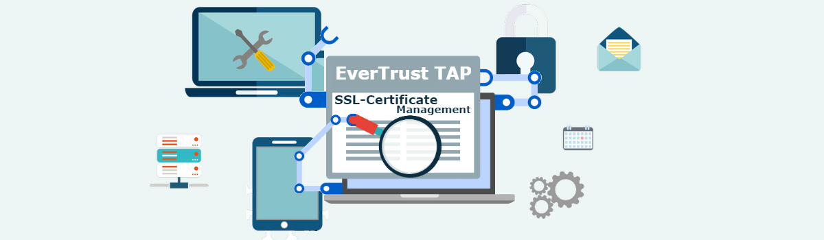 EverTrust TAP/SSL Certificate Management
